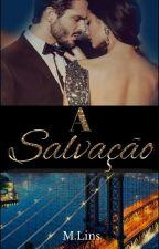 A Salvação (Completa) by M_Lins