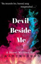 Devil Beside Me by CrazyMedusa