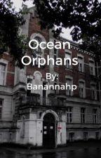 Ocean Orphans by Banannahp
