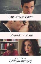 Um Amor Para recordar. by LeticiaLima967