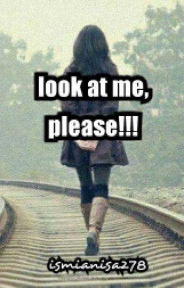 Look At Me ,please!!!