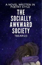 The Socially Awkward Society by tbear123