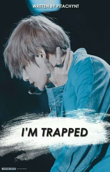 I'm Trapped (BTS Fanfiction)