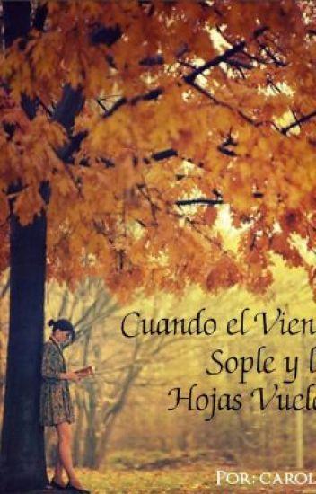 Cuando el viento sople y las hojas vuelen