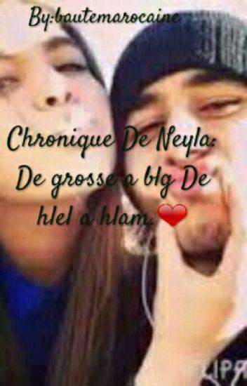 Chronique De Neyla: De grosse a blg De hlel a hlam.❤