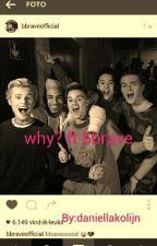 Why Ft Bbrave by DaniellaKolijn