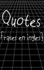 Frases en Ingles / Traduccion / Quotes by solcasajuss