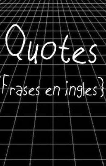Frases en Ingles / Traduccion / Quotes