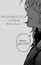 PENSAMIENTOS DE UN SEME (Mikaela Hyakuya)  by SC_Demons