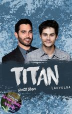 Titan #2: Until then by lauvelga
