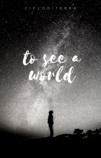 To See a World: Poetry about love, magic, and nature by dusilbenadatia_