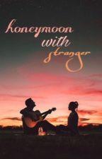 Honeymoon With Stranger REPOST by vandette9