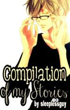Compilation Of My Stories by sleeplessguy-dO_Ob