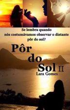 PÔR DO SOL II  by LaraGPF