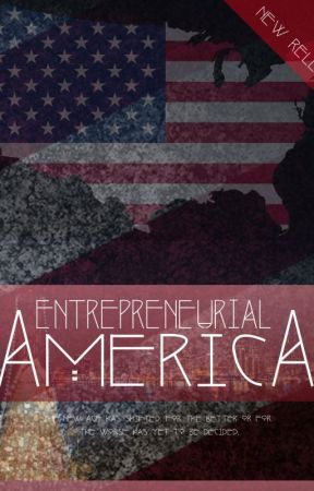 Entrepreneurial America: The Young Hustler Revolution by TheLoganKyle