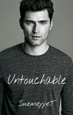 Untouchable by SuemeyyeT
