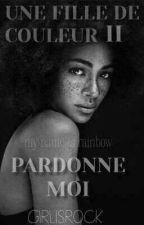 Pardonne moi(Tome 2 #UFDC) by Girlisrock