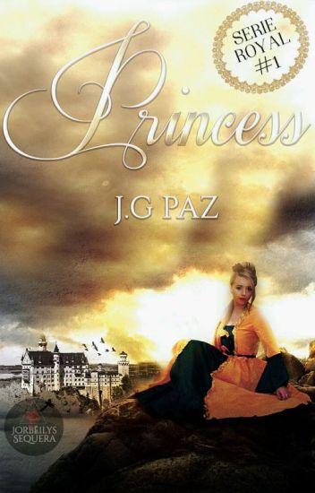 Princess [Serie Royal #1]© EN EDICIÓN Versión 2017