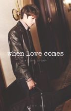 When Love Comes by ivy_ms