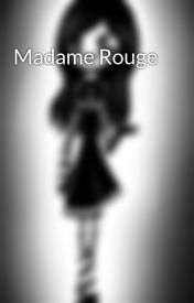 Madame Rouge by Marionett-chan