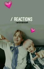 BTS REACTIONS by -wonwoah