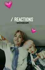 BTS REACTIONS by -wonwoah
