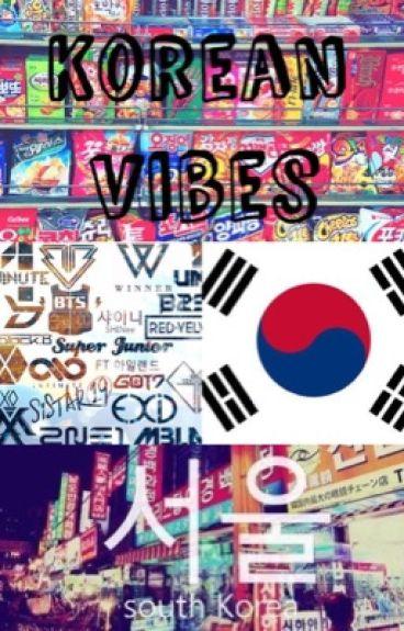 Korean vibes~ Vie Coréene