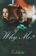 Why Me? |Kol Mikaelson| by Violet676