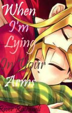When I'm Lying In Your Arms (A Yu-Gi-Oh! Puzzleshipping Fanfiction!) by RiveRathmell