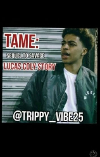TAME(sequel To SAVAGE:Lucas Coly Story)