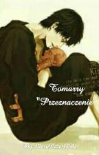 """Tomarry """"Przeznaczenie"""" by acccxxoxo"""