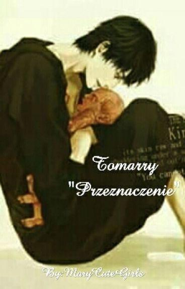 """Tomarry """"Przeznaczenie"""""""
