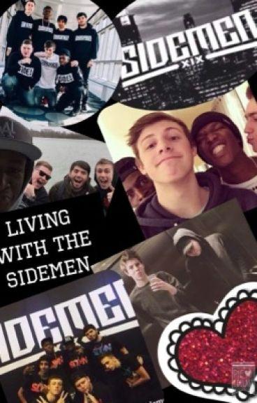 Living With The Sidemen (A Sidemen Fanfiction)