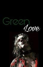 Green Love | Harry Styles  by HSSelinAkar