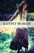 A Gypsy woman. by Gypsylady