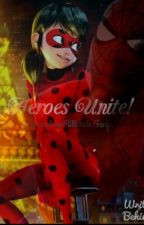 Heroes Unite! (Miraculous/Ultimate Fanfic) by ariana4300