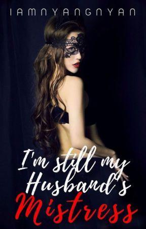 I'm Still My Husband's Mistress by iamnyangnyan
