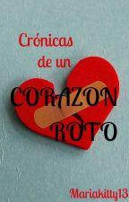 Crónicas de un corazón roto by Mariakitty13