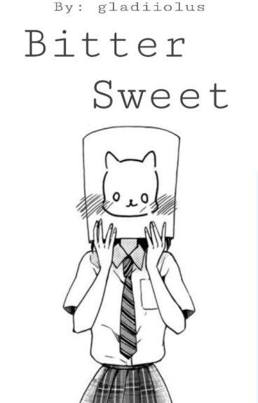 Bitter & Sweet Love