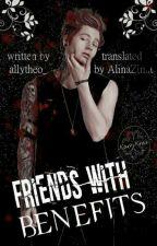 Friends with Benefits || L. H. [Russian Translation] #Wattys2016 by alinazima