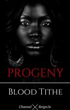 Progeny: Blood & Love by Channel_Reign