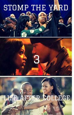 Stomp The Yard 3 Life After College Tyrah Chanell Wattpad