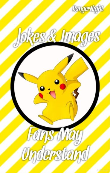 Jokes and Images Pokemon Fans May Understand