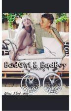 BadGirl & BadBoy ( Sesong 4 ) by isac_elliot_story