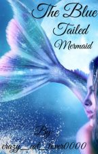The Blue Tailed Mermaid by Crazy_Cat_Lover0000