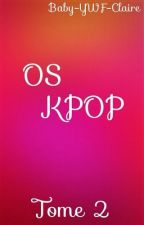 RECUEIL OS KPOP 2 by Baby-YWF-Claire