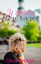 Y ahora ¿Qué hago? 1 y 2 by ChrissUrbano