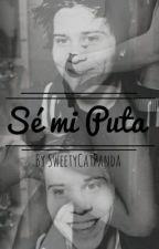 Sé Mi Puta 《 Elrubius Y Tu Hot Lemon 》 (Editando ) by SweetyCatPanda