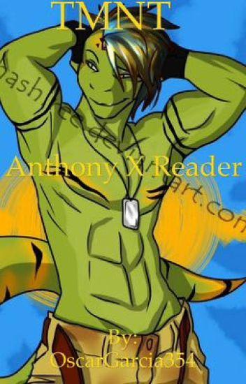 TMNT Anthony X Reader