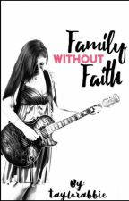 Family Without Faith (A TBP Fanfic) by taylorabbie